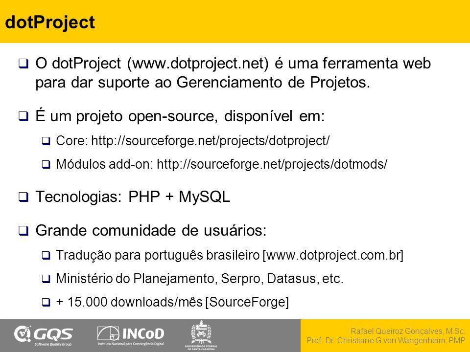 dotProject O dotProject (www.dotproject.net) é uma ferramenta web para dar suporte ao Gerenciamento de Projetos.