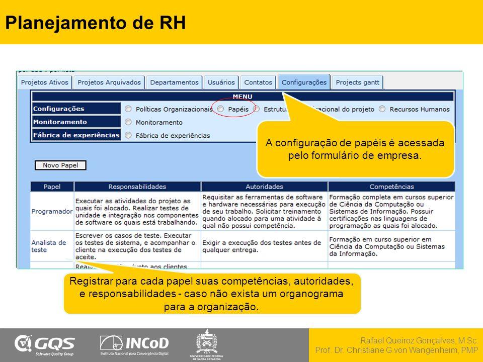 A configuração de papéis é acessada pelo formulário de empresa.