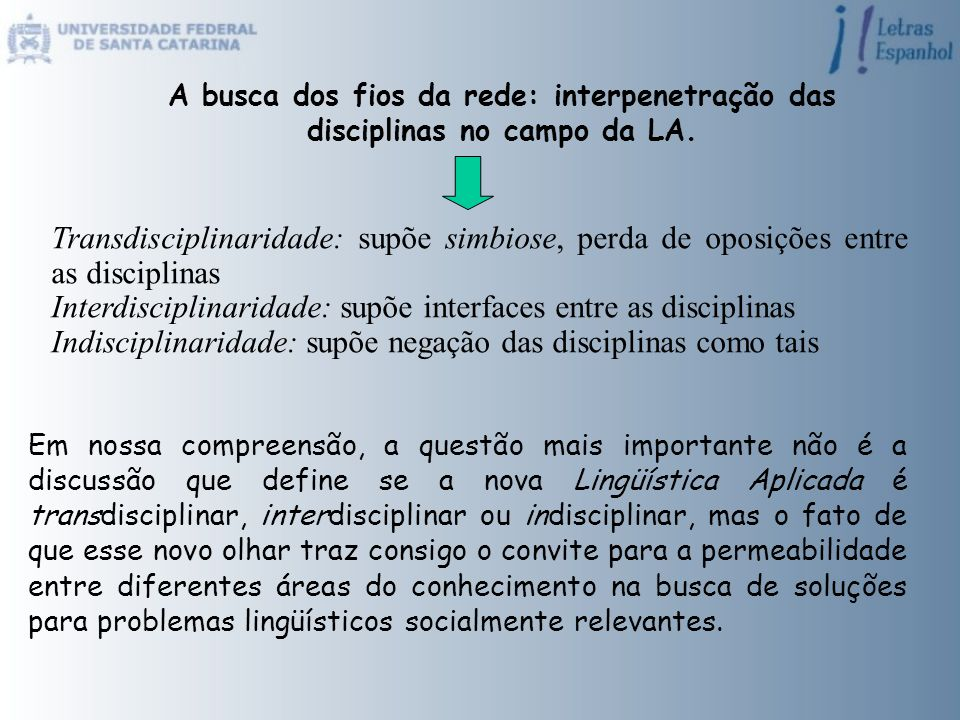 Interdisciplinaridade: supõe interfaces entre as disciplinas