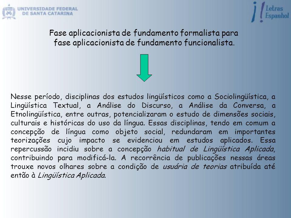 Fase aplicacionista de fundamento formalista para