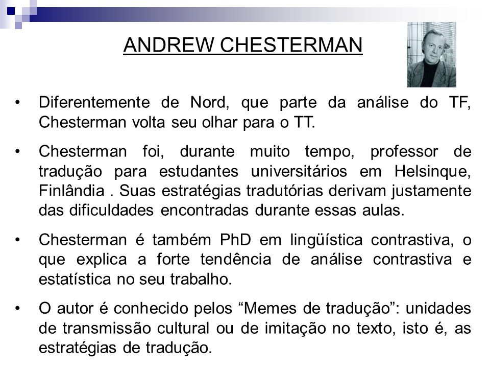 ANDREW CHESTERMAN Diferentemente de Nord, que parte da análise do TF, Chesterman volta seu olhar para o TT.