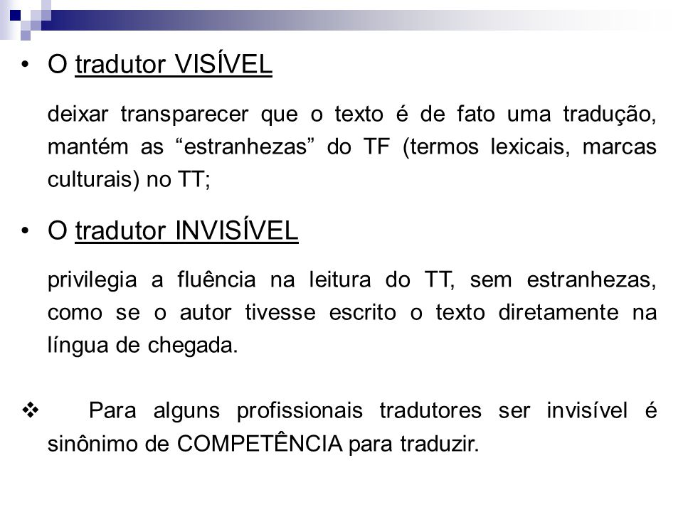 O tradutor VISÍVEL O tradutor INVISÍVEL