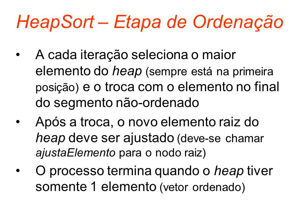 HeapSort – Etapa de Ordenação