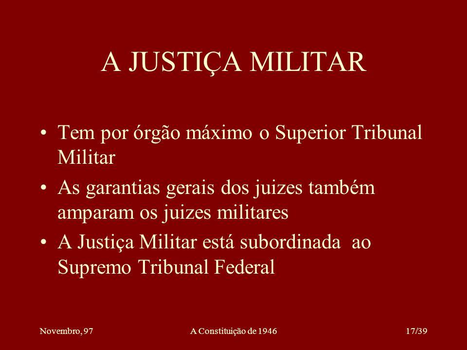 A JUSTIÇA MILITAR Tem por órgão máximo o Superior Tribunal Militar