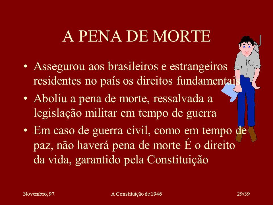 A PENA DE MORTE Assegurou aos brasileiros e estrangeiros residentes no país os direitos fundamentais.