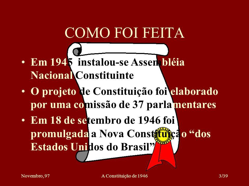COMO FOI FEITA Em 1945 instalou-se Assembléia Nacional Constituinte