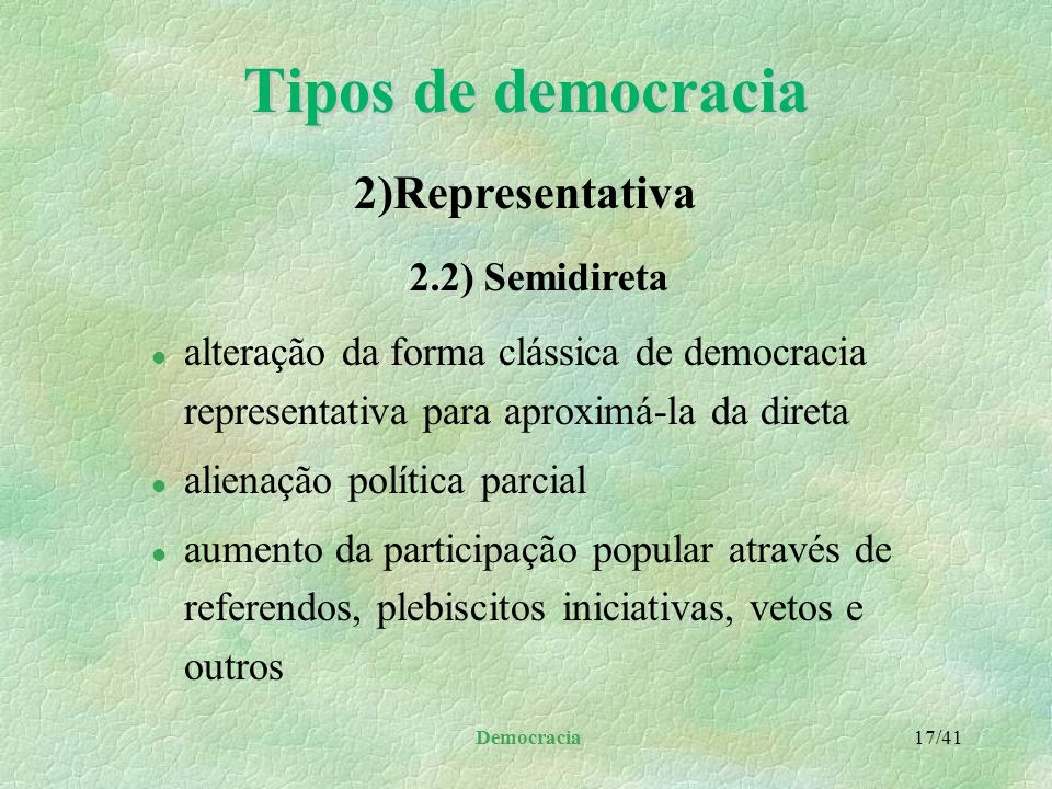 Tipos de democracia 2)Representativa 2.2) Semidireta
