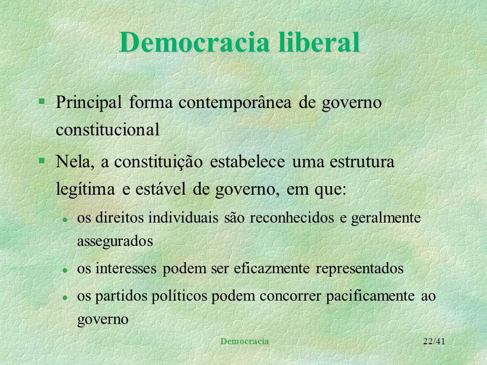 Democracia liberal Principal forma contemporânea de governo constitucional.