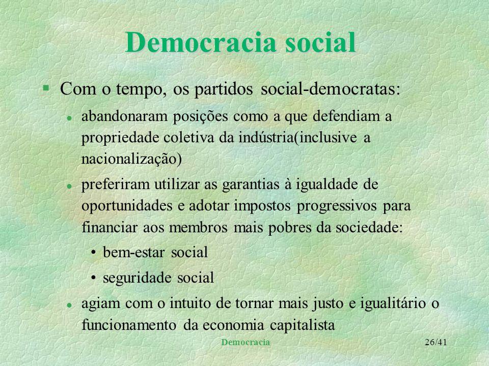 Democracia social Com o tempo, os partidos social-democratas: