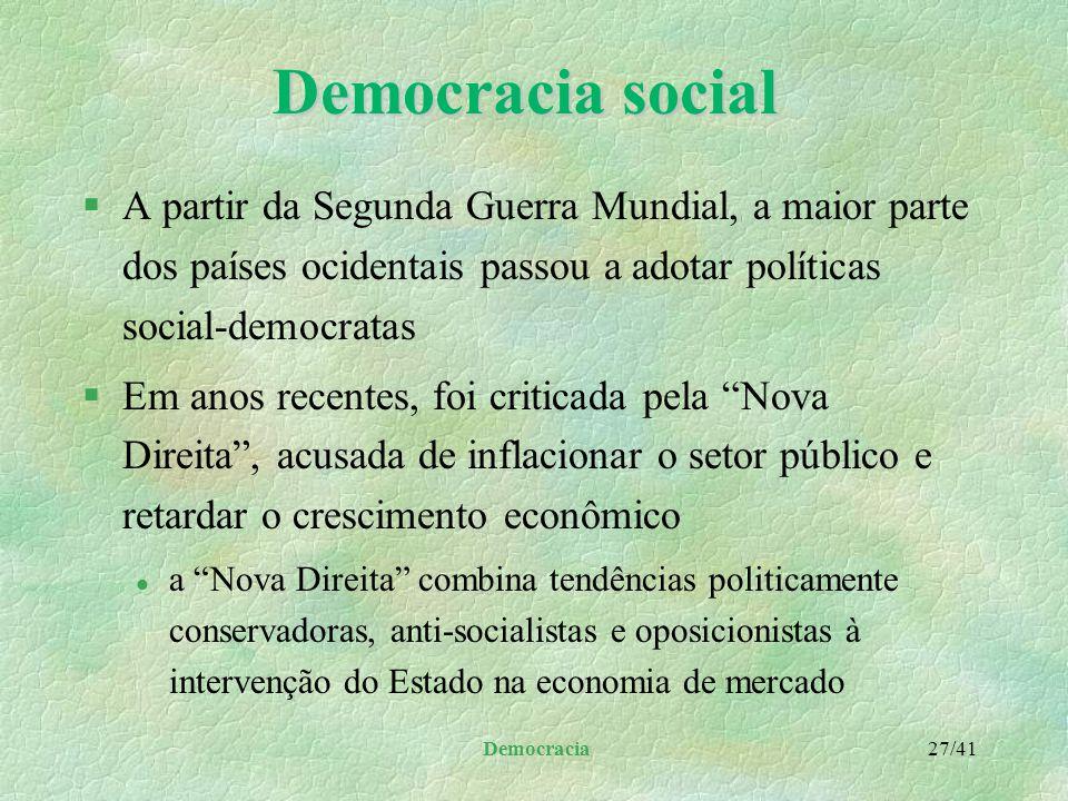 Democracia social A partir da Segunda Guerra Mundial, a maior parte dos países ocidentais passou a adotar políticas social-democratas.
