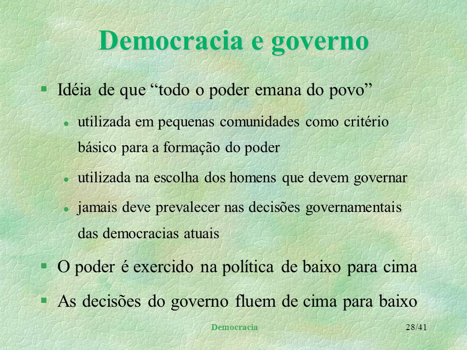 Democracia e governo Idéia de que todo o poder emana do povo