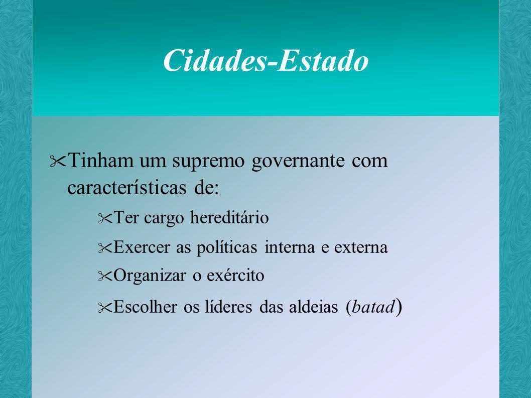 Cidades-Estado Tinham um supremo governante com características de: