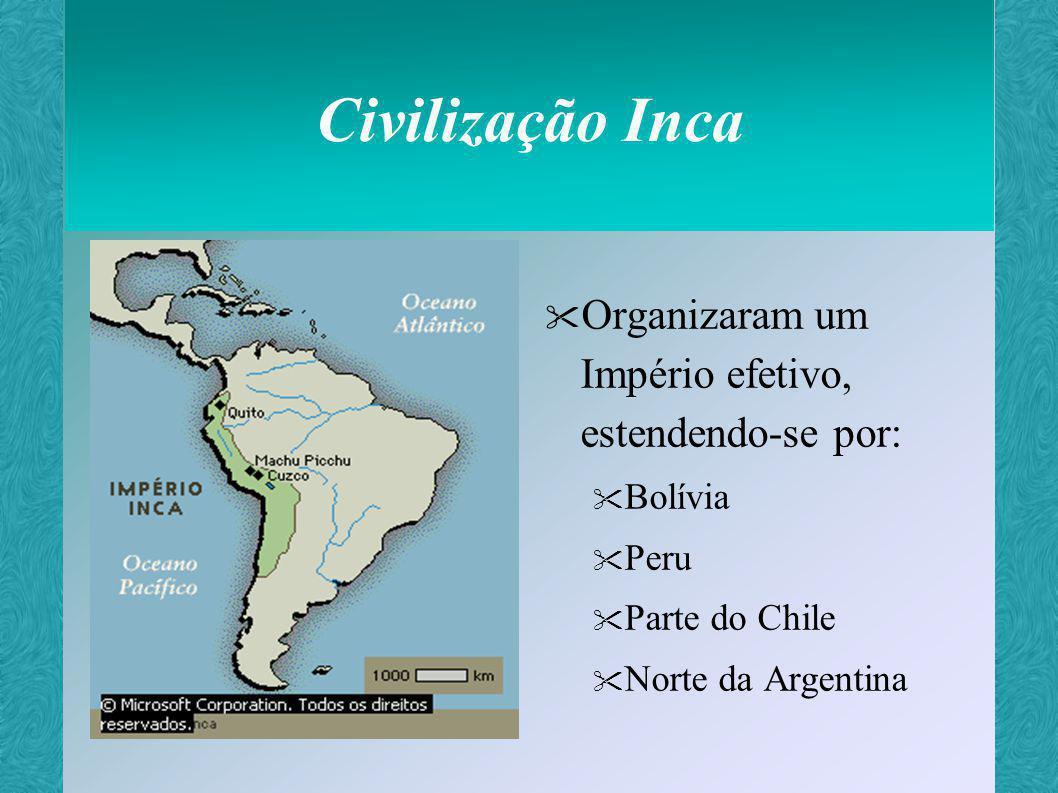 Civilização Inca Organizaram um Império efetivo, estendendo-se por: