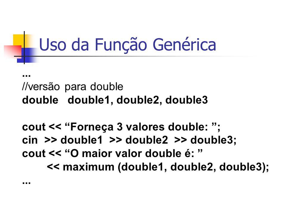 Uso da Função Genérica ... //versão para double