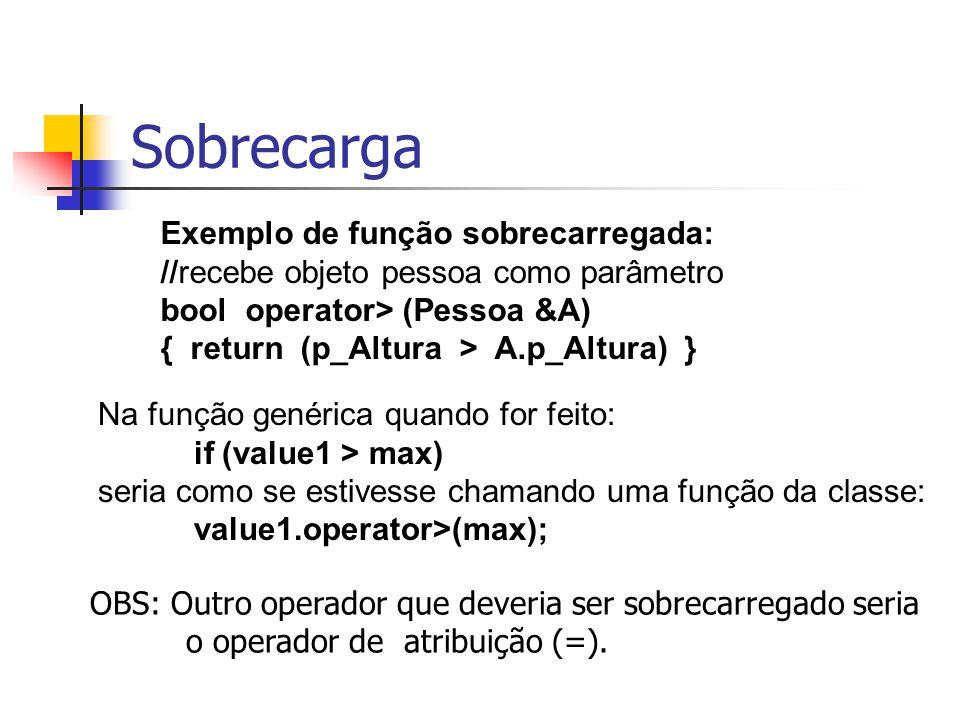 Sobrecarga Exemplo de função sobrecarregada:
