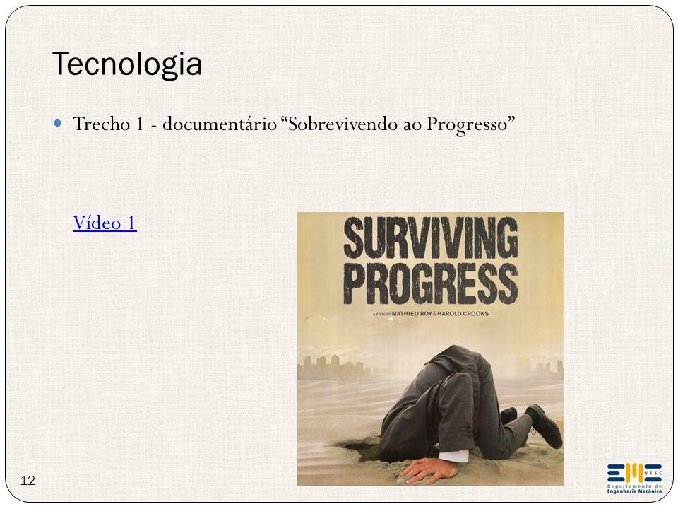 Tecnologia Trecho 1 - documentário Sobrevivendo ao Progresso Vídeo 1