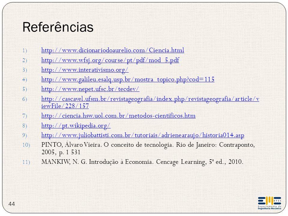 Referências http://www.dicionariodoaurelio.com/Ciencia.html