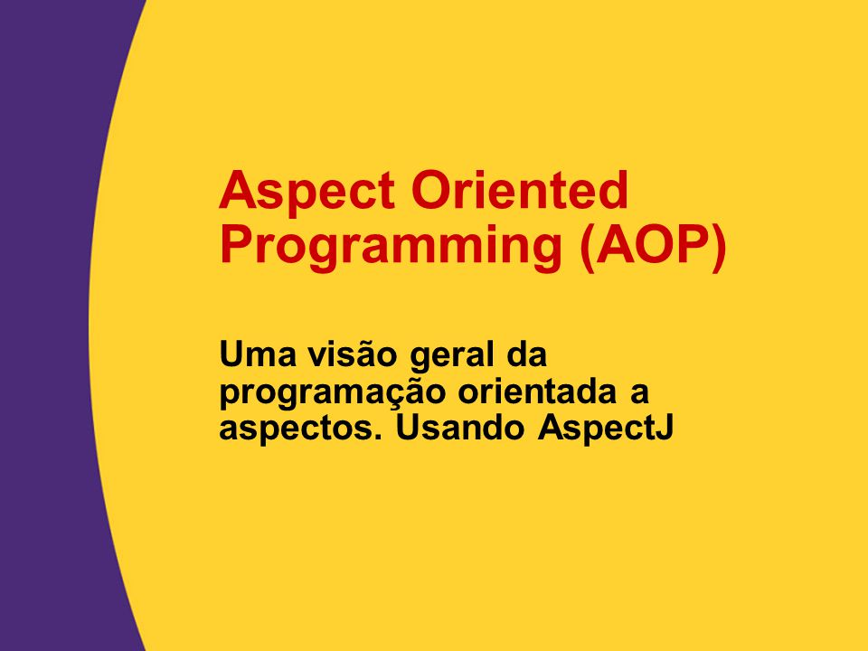 Aspect Oriented Programming (AOP)