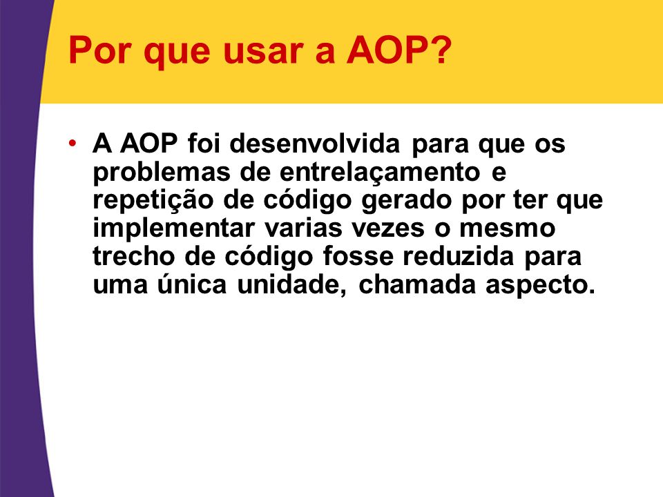 Por que usar a AOP