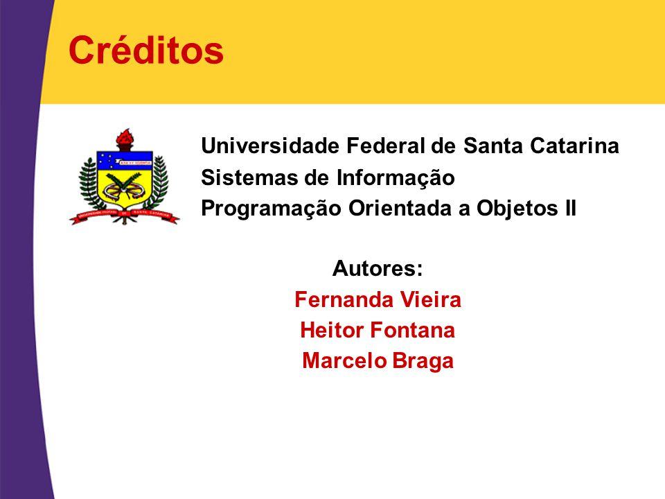 Créditos Universidade Federal de Santa Catarina Sistemas de Informação