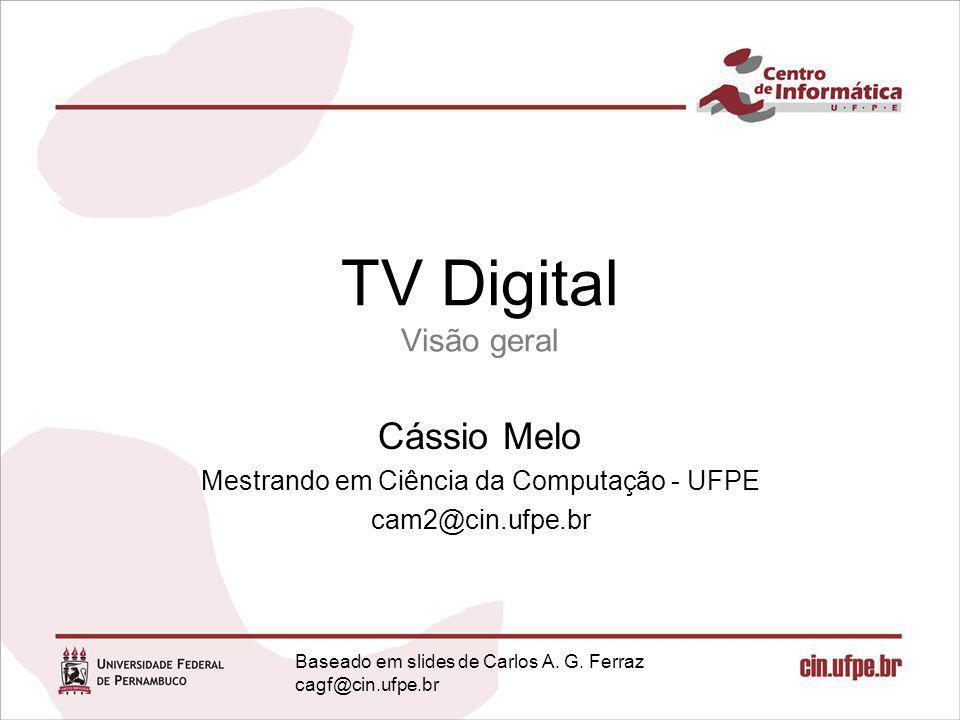 Cássio Melo Mestrando em Ciência da Computação - UFPE cam2@cin.ufpe.br