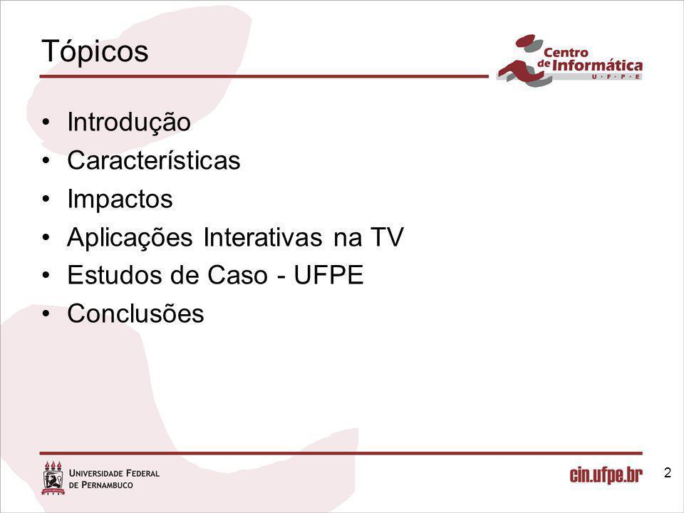 Tópicos Introdução Características Impactos