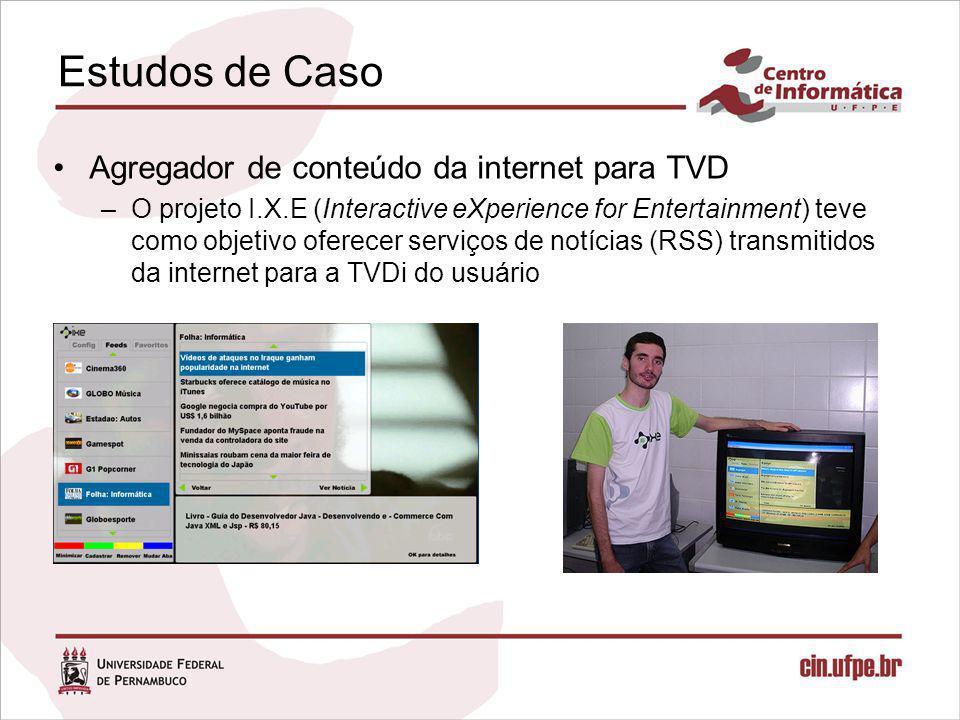 Estudos de Caso Agregador de conteúdo da internet para TVD