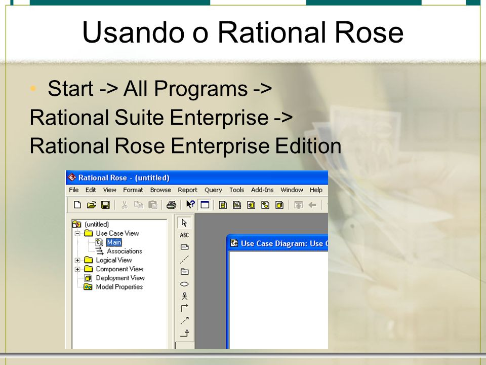Usando o Rational Rose Start -> All Programs ->