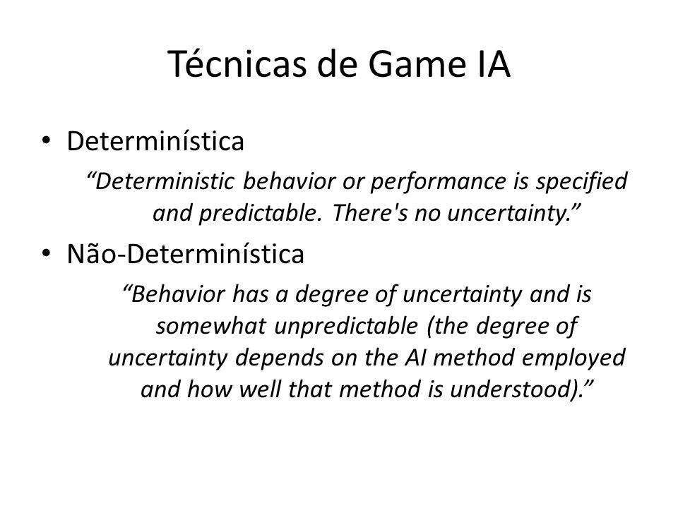 Técnicas de Game IA Determinística Não-Determinística