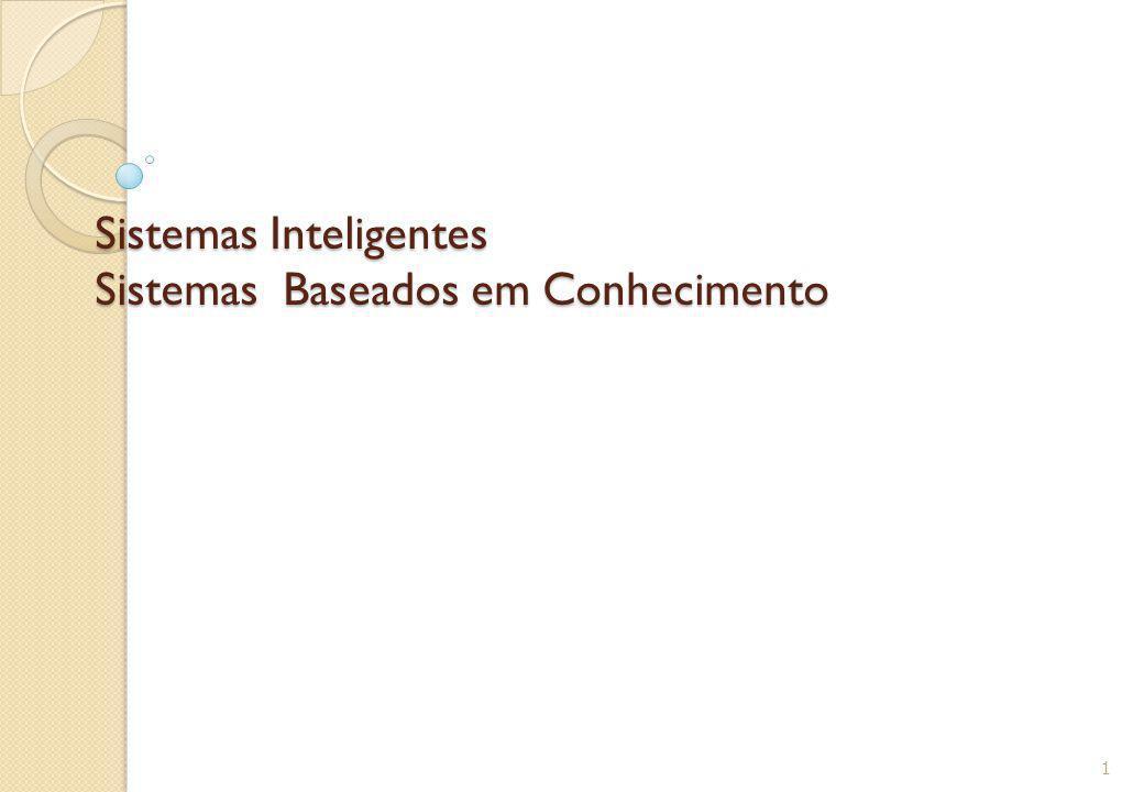 Sistemas Inteligentes Sistemas Baseados em Conhecimento
