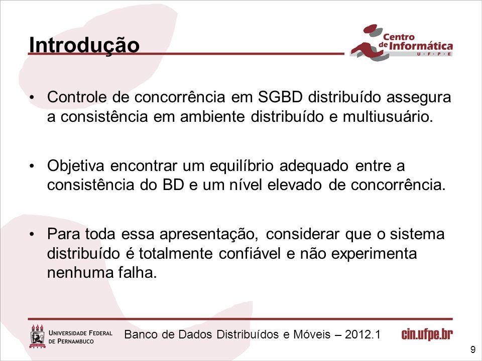 Introdução Controle de concorrência em SGBD distribuído assegura a consistência em ambiente distribuído e multiusuário.