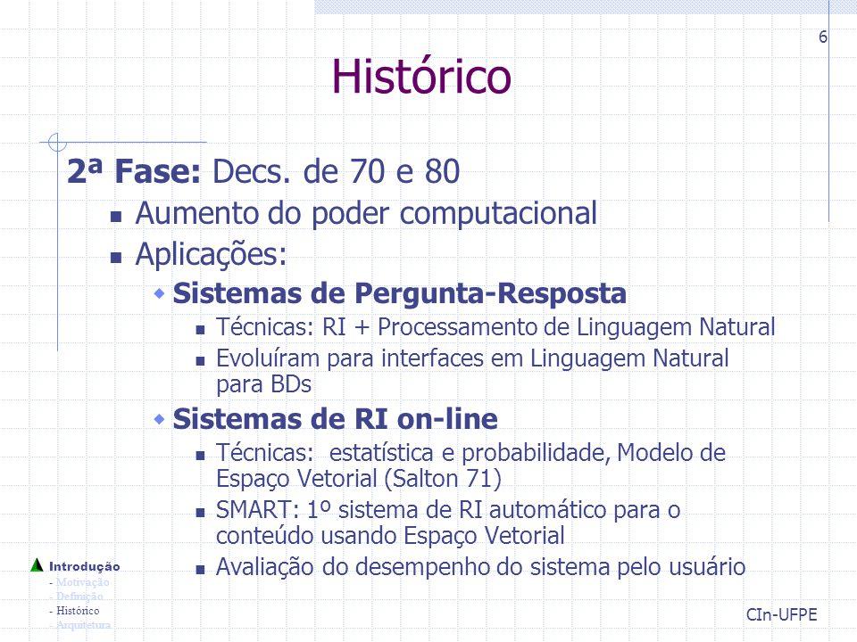 Histórico 2ª Fase: Decs. de 70 e 80 Aumento do poder computacional