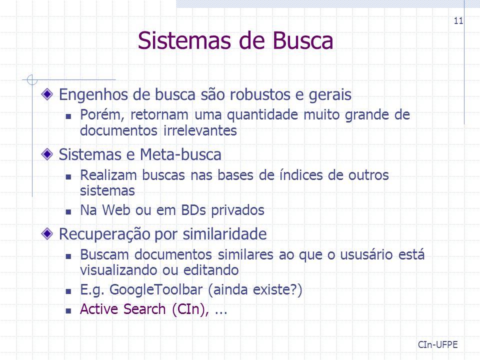 Sistemas de Busca Engenhos de busca são robustos e gerais