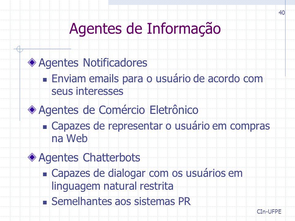 Agentes de Informação Agentes Notificadores