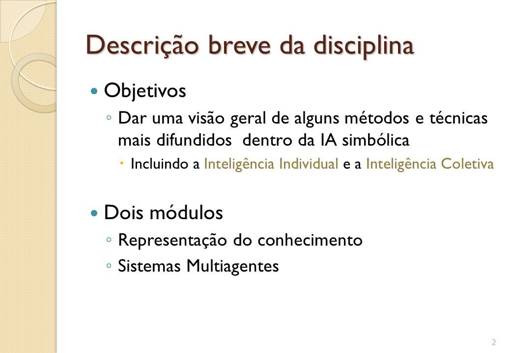 Descrição breve da disciplina