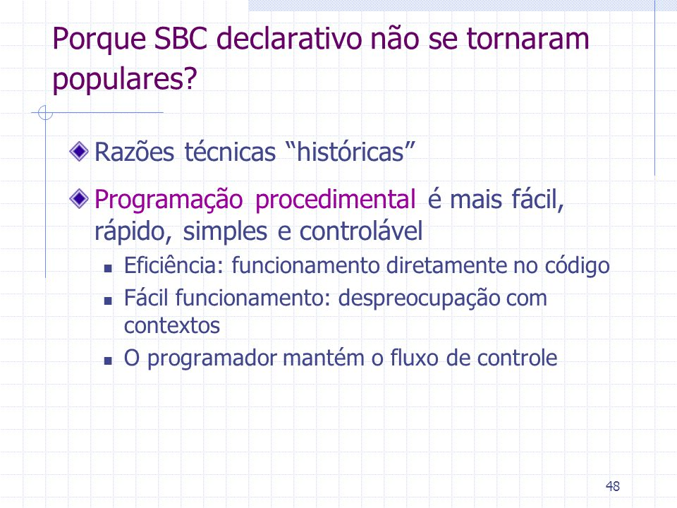 Porque SBC declarativo não se tornaram populares