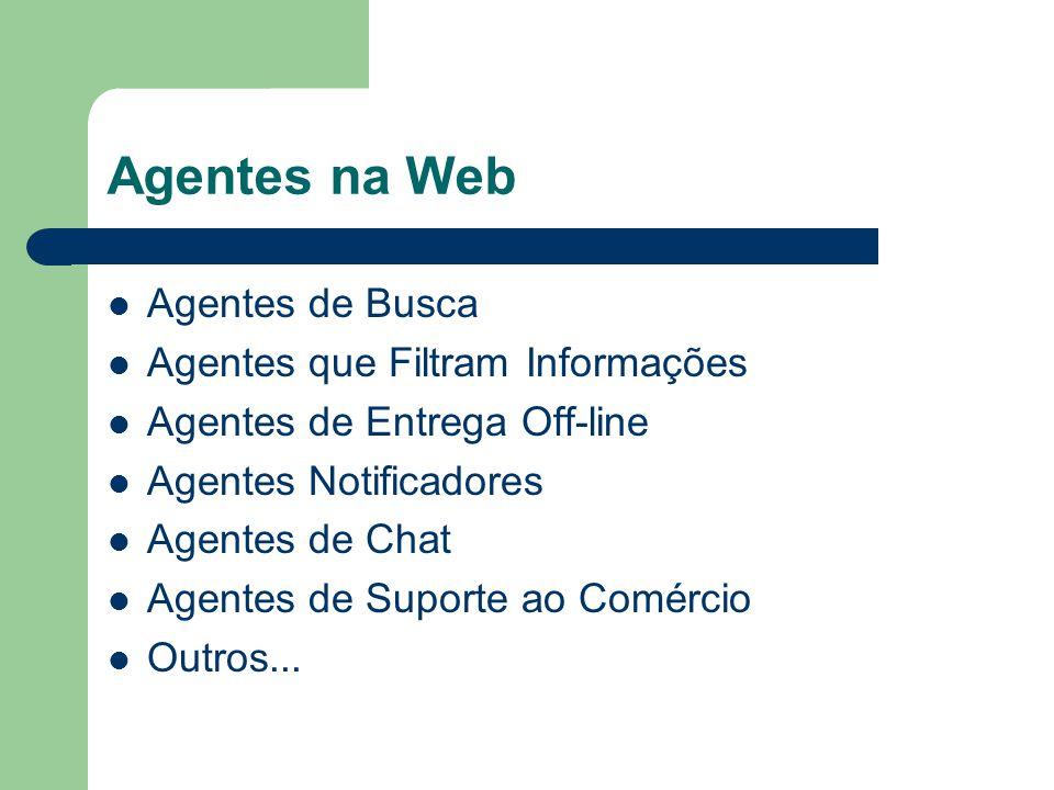 Agentes na Web Agentes de Busca Agentes que Filtram Informações