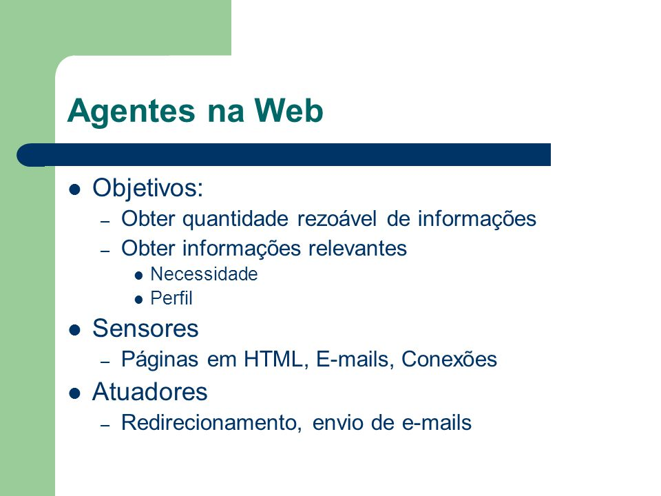 Agentes na Web Objetivos: Sensores Atuadores