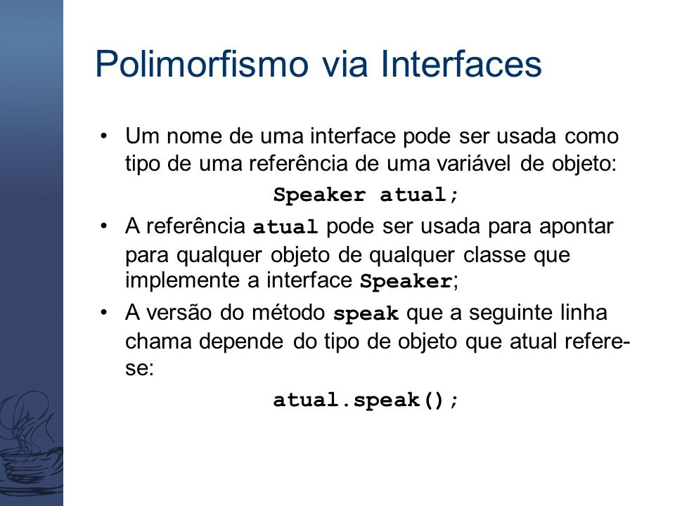 Polimorfismo via Interfaces