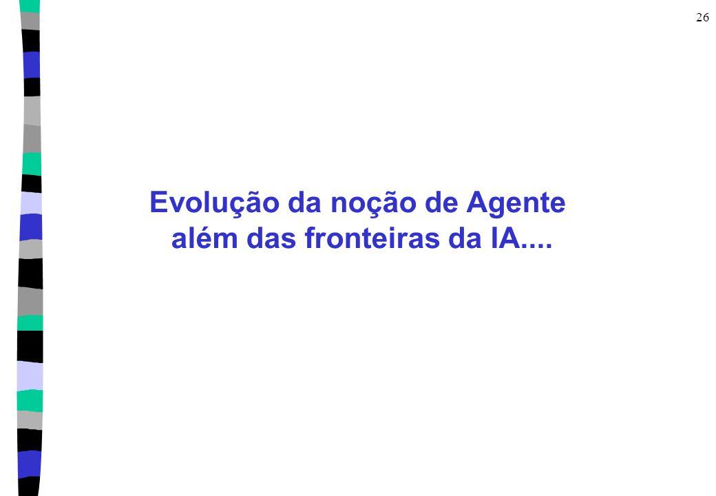 Evolução da noção de Agente além das fronteiras da IA....