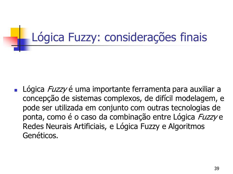 Lógica Fuzzy: considerações finais