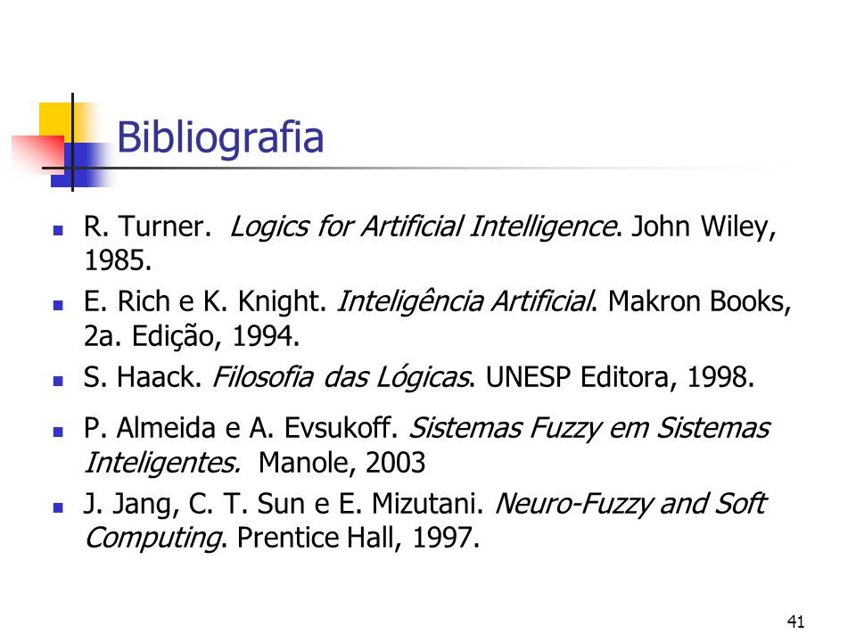 Bibliografia R. Turner. Logics for Artificial Intelligence. John Wiley, 1985.