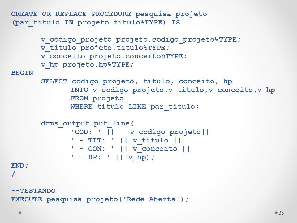CREATE OR REPLACE PROCEDURE pesquisa_projeto
