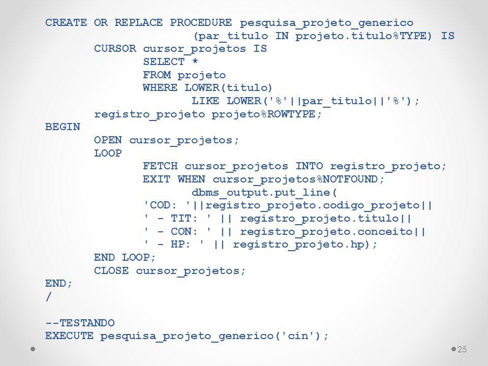 CREATE OR REPLACE PROCEDURE pesquisa_projeto_generico