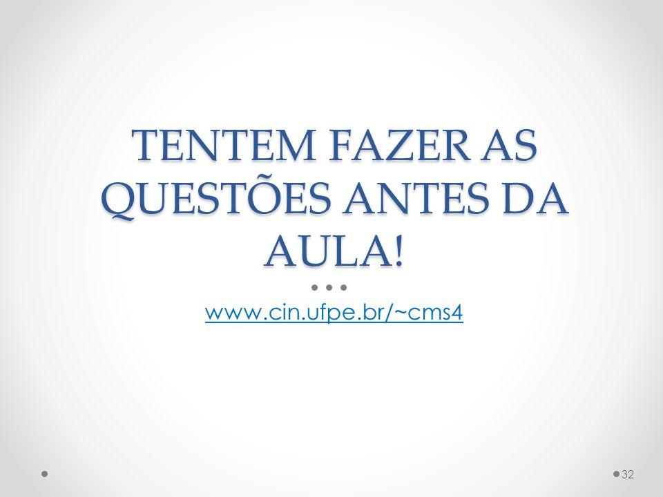 TENTEM FAZER AS QUESTÕES ANTES DA AULA!