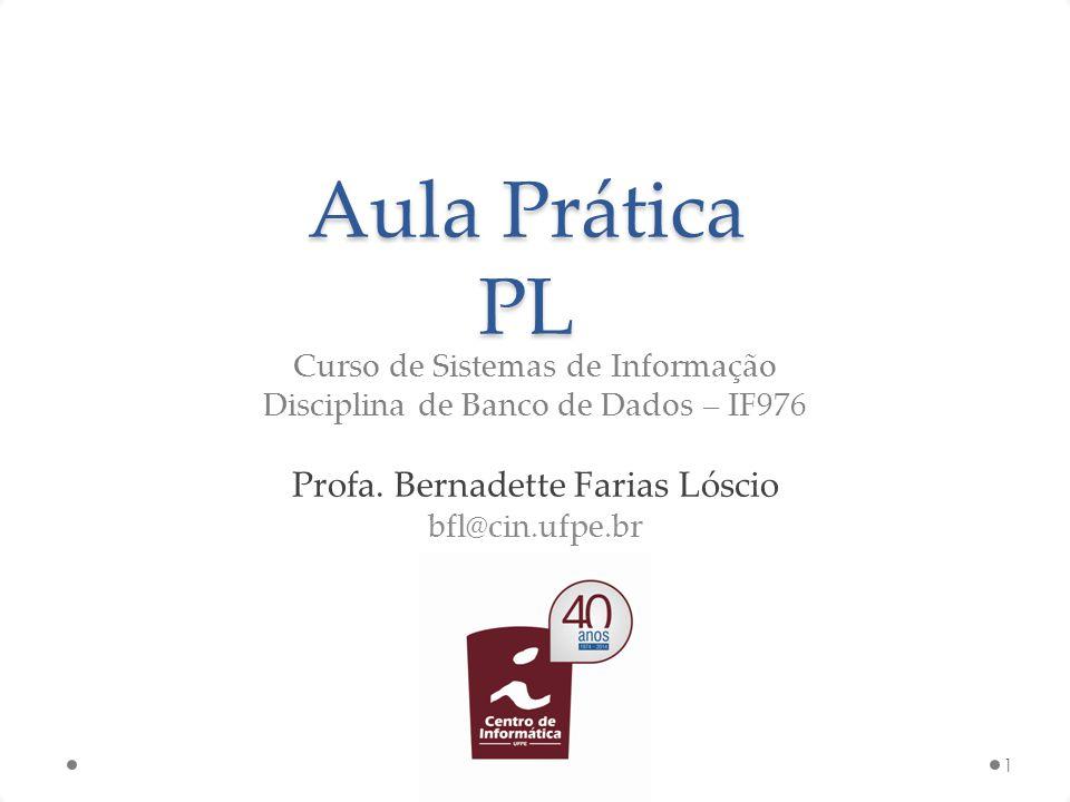 Aula Prática PL Profa. Bernadette Farias Lóscio
