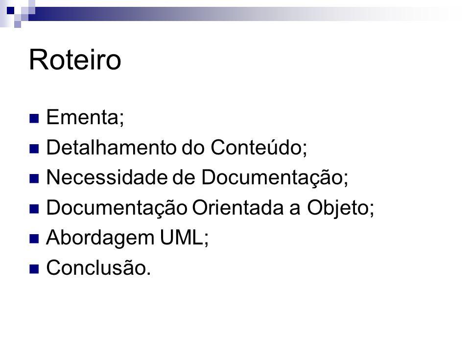 Roteiro Ementa; Detalhamento do Conteúdo; Necessidade de Documentação;