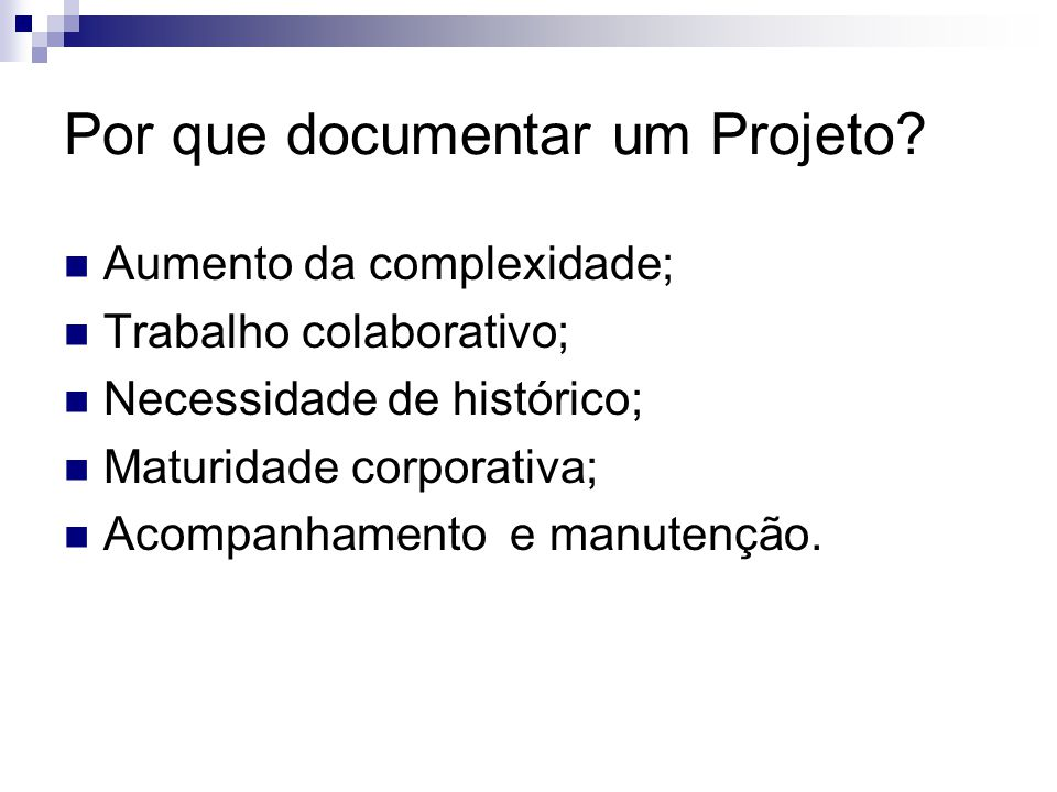 Por que documentar um Projeto