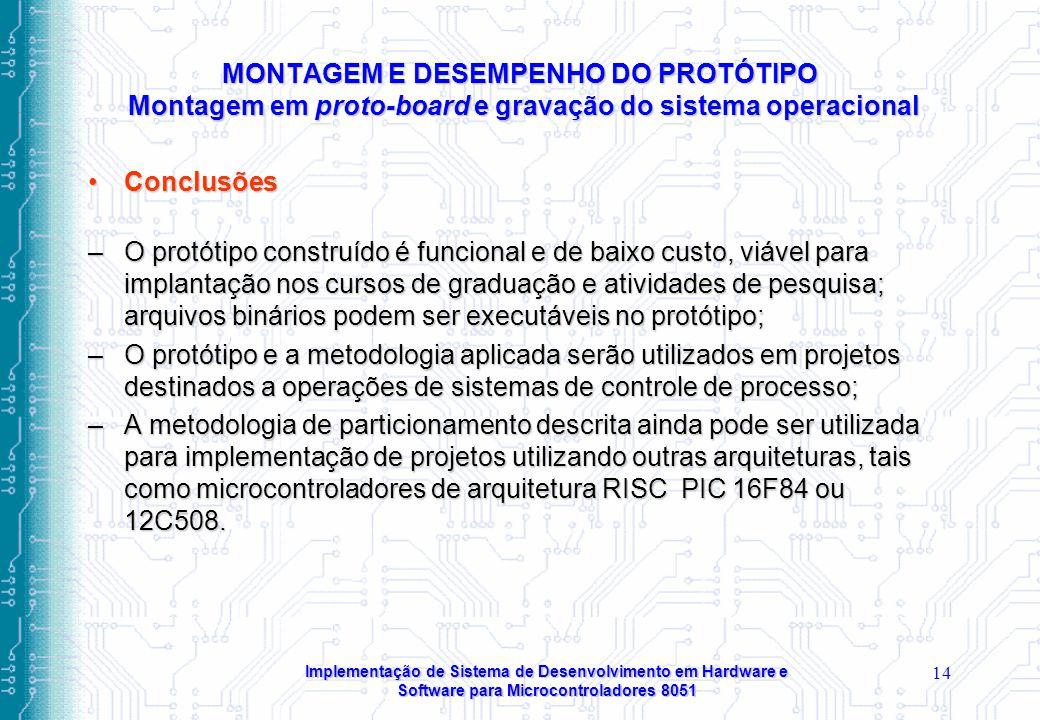 MONTAGEM E DESEMPENHO DO PROTÓTIPO Montagem em proto-board e gravação do sistema operacional