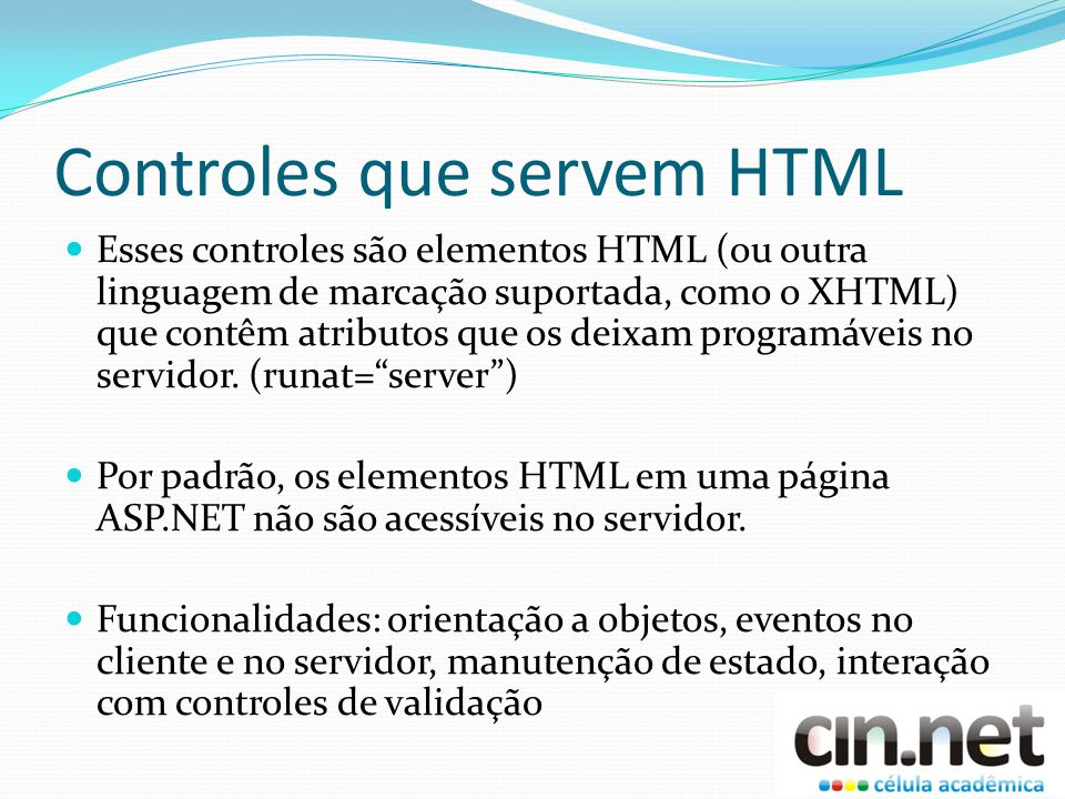 Controles que servem HTML